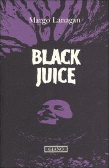 Black juice - Margo Lanagan - copertina