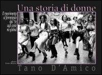Una Una storia di donne. Il movimento al femminile dal '70 agli anni no global - D'Amico Tano - wuz.it