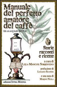 Manuale del perfetto amatore del caffè