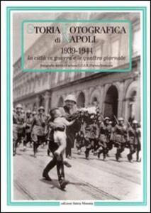 Storia fotografica di Napoli (1939-1944). La città in guerra e le quattro giornate