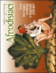 Osteriacasadimare.it Afrodisiaci. Eros tra magia, medicina e leggende popolari Image
