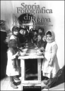 Radiospeed.it Storia fotografica di Roma 1900-1918. Dalla Belle époque alla grande guerra Image