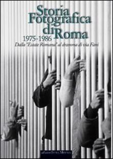 Storia fotografica di Roma 1975-1986. Dall«Estate romana» al dramma di via Fani.pdf