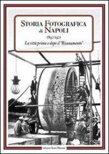 Aboutschuster.de Storia fotografica di Napoli (1892-1921). La città prima e dopo il risanamento Image