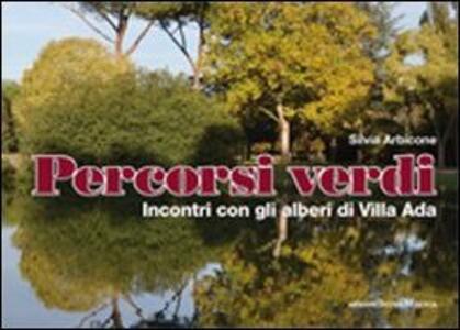 Percorsi verdi. Incontri con gli alberi di Villa Ada. Vol. 1