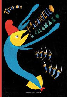 Masaniello 'o calamaro. Ediz. multilingue - Ernesto Tatafiore - copertina