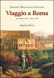 Viaggio a Roma. Novembre 1786-aprile 1788 - Johann Wolfgang Goethe - copertina