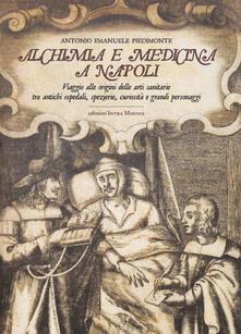 Recuperandoiltempo.it Alchimia e medicina a Napoli. Viaggio alle origini delle arti sanitarie tra antichi ospedali, spezierie, curiosità e grandi personaggi Image