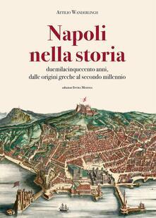 Librisulrazzismo.it Napoli nella storia. Duemilacinquecento anni, dalle origini greche al secondo millennio Image