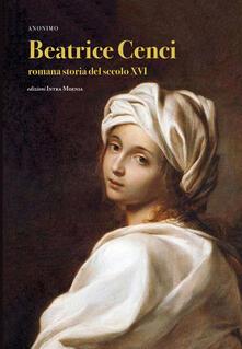 Parcoarenas.it Beatrice Cenci. Romana storia del secolo XVI Image