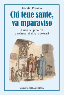 Chi tene sante, va mparaviso. I santi nei proverbi e nei modi di dire napoletani.pdf