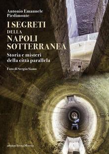 I segreti della Napoli sotterranea. Storia e misteri della città parallela.pdf