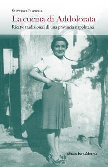 Fondazionesergioperlamusica.it La cucina di Addolorata. Ricette tradizionali di una provincia napoletana Image