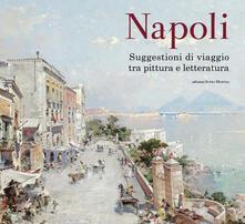 Grandtoureventi.it Napoli. Suggestioni di viaggio tra pittura e letteratura. Ediz. a colori Image