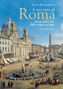 Daddyswing.es Il racconto di Roma. Storia dell'Urbe dalle origini ad oggi Image