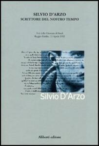 Silvio D'Arzo. Scrittore del nostro tempo