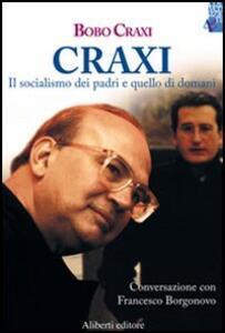 Craxi. Era mio padre
