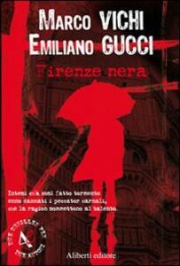 Firenze nera - Marco Vichi,Emiliano Gucci - copertina