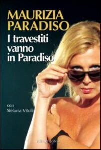 I travestiti vanno in paradiso