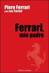 Ferrari, mio padre