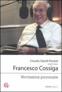 Libro Novissime picconate Claudio Sabelli Fioretti , Francesco Cossiga