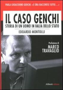 Il caso Genchi. Storia di un uomo in balìa dello Stato - Edoardo Montolli - copertina