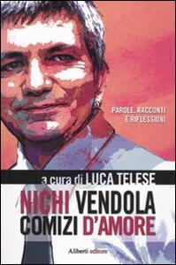 Nichi Vendola. Comizi d'amore - copertina
