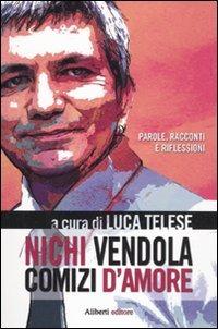 Nichi Vendola. Comizi d'amore