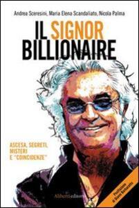 Il signor Billionaire. Ascesa, segreti, misteri e «coincidenze»