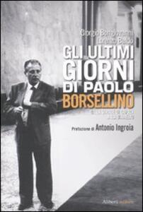 Gli ultimi giorni di Paolo Borsellino. Dalla strage di Capaci a Via D'Amelio