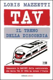 Osteriacasadimare.it TAV. Il treno della discordia. Conoscere le ragioni della controversia che dalla val di Susa ha invaso l'Italia Image