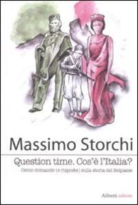 Question time. Cos'è l'Italia ? Cento domande (e risposte) sulla storia del Belpaese