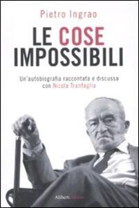Le cose impossibili. Un'autobiografia raccontata e discussa con Nicola Tranfaglia