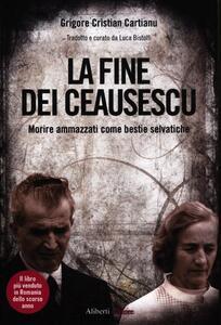 La fine dei Ceausescu. Morire ammazzati come bestie selvatiche