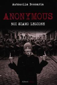 Anonymous. Noi siamo legione - Antonella Beccaria - copertina