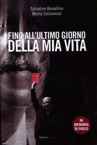 Libro Fino all'ultimo giorno della mia vita Salvatore Borsellino , Benny Calasanzio