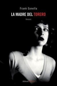 La La madre del torero - Verri Alessandro - wuz.it
