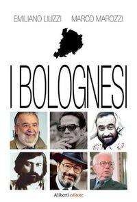 I I bolognesi - Liuzzi Emiliano Marozzi Marco - wuz.it
