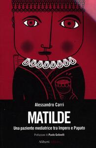 Matilde. Una paziente mediatrice tra Impero e Papato