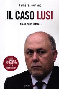 Il caso Lusi. Storia di un untore