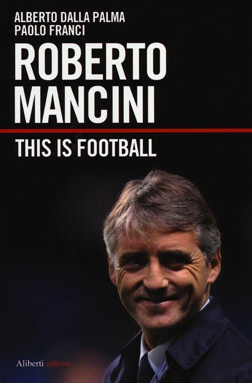 Roberto Mancini. This is football