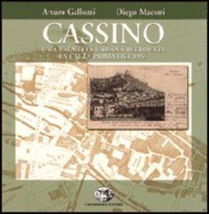 Cassino, una identità ritrovata, la città prima del 1944
