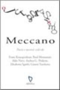 Meccano. Poesie e racconti scelti da Franz Krauspenhaar, Raul Montanari, Aldo Nove, Andrea G. Pinketts, Elisabetta Sgarbi, Gianni Turchetta