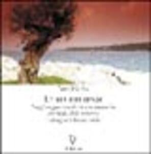 Le vie dei sensi. Viaggi enogastronomici di una pasionaria nei luoghi della memoria e dialogo con Ferrán Adriá