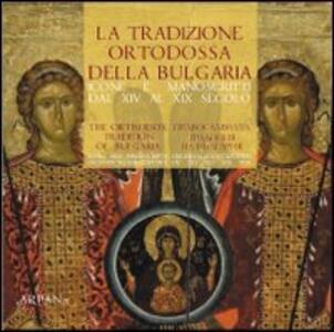 La tradizione ortodossa della Bulgaria. Icone e manoscritti dal XIV al XIX secolo