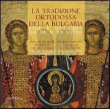 La tradizione ortodossa della Bulgaria. Icone e manoscritti dal XIV al XIX secolo.pdf