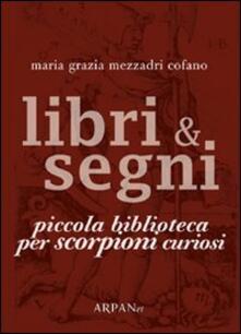 Capturtokyoedition.it Libri & segni. Piccola biblioteca per scorpioni curiosi Image