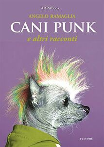 Cani punk e altri racconti