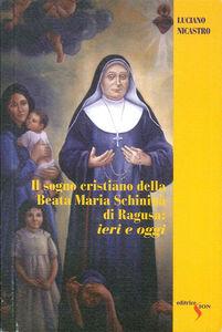 Il sogno crisitano della beata Maria Schininà di Ragusa: ieri e oggi