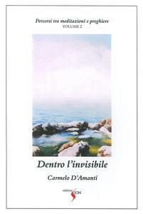 Percorsi tra meditazioni e preghiere. Vol. 2: Dentro l'invisibile.